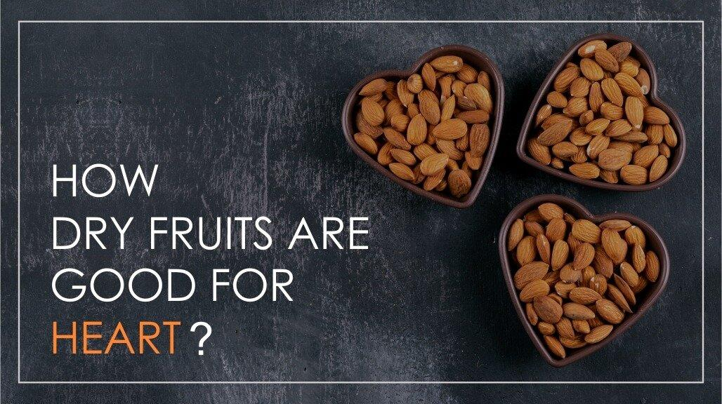 How dry fruits are good for heart?